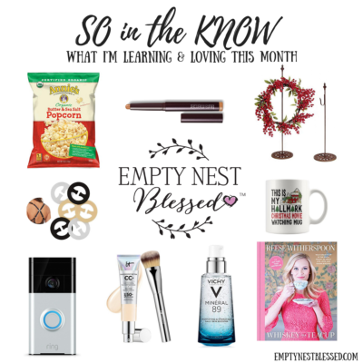 so in the know, empty nest, empty nester, empty nesters, empty nest blessed, empty nest syndrome, self care for empty nesters, empty nest grief, empty nester grief, hallmark Christmas movies, hallmark movies, Christmas mug, hallmark Christmas movies mug, annie's popcorn, annie's organic popcorn, annie's butter and sea salt popcorn, caviar stick, caviar stick eye shadow, caviar stick laura mercier, laura mercier caviar stick, laura mercier eye shadow, laura mercier caviar stick eye color, laura mercier caviar stick eye shadow, caviar eye color, caviar eye shadow, reese witherspoon book, reese witherspoon coffee table book, reese witherspoon whiskey in a teacup, whiskey in a teacup, whiskey in a teacup book, bra clips, it cosmetics, it cosmetics cc cream, it cosmetics foundation, ring doorbell, ring doorbell first gen, vichy mineral 89, vichy hyaluronic acid, vichy moisturizer, vichy 89 serum, vichy serum, free standing wreath hander, free standing metal wreath hanger empty nest blog, empty nester blog, blog for empty nesters