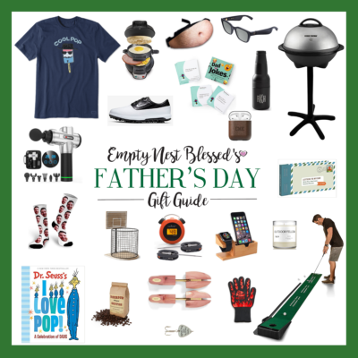 Empty Nest Blessed's Father's Day Gift Guide   We Love Dads!