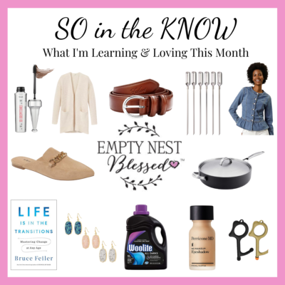 SO in the KNOW | What I'm Learning & Loving in the Empty Nest